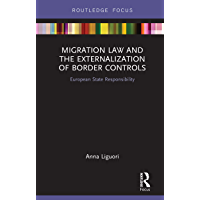 Migration Law and the Externalization of Border Controls: European State Responsibility (Routledge Research in EU Law) (English Edition)