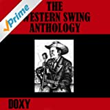 The Western Swing Anthology (Doxy Collection, Remastered)