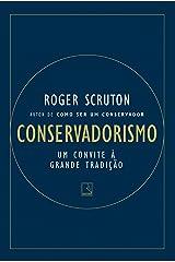 Conservadorismo: Um convite à grande tradição eBook Kindle