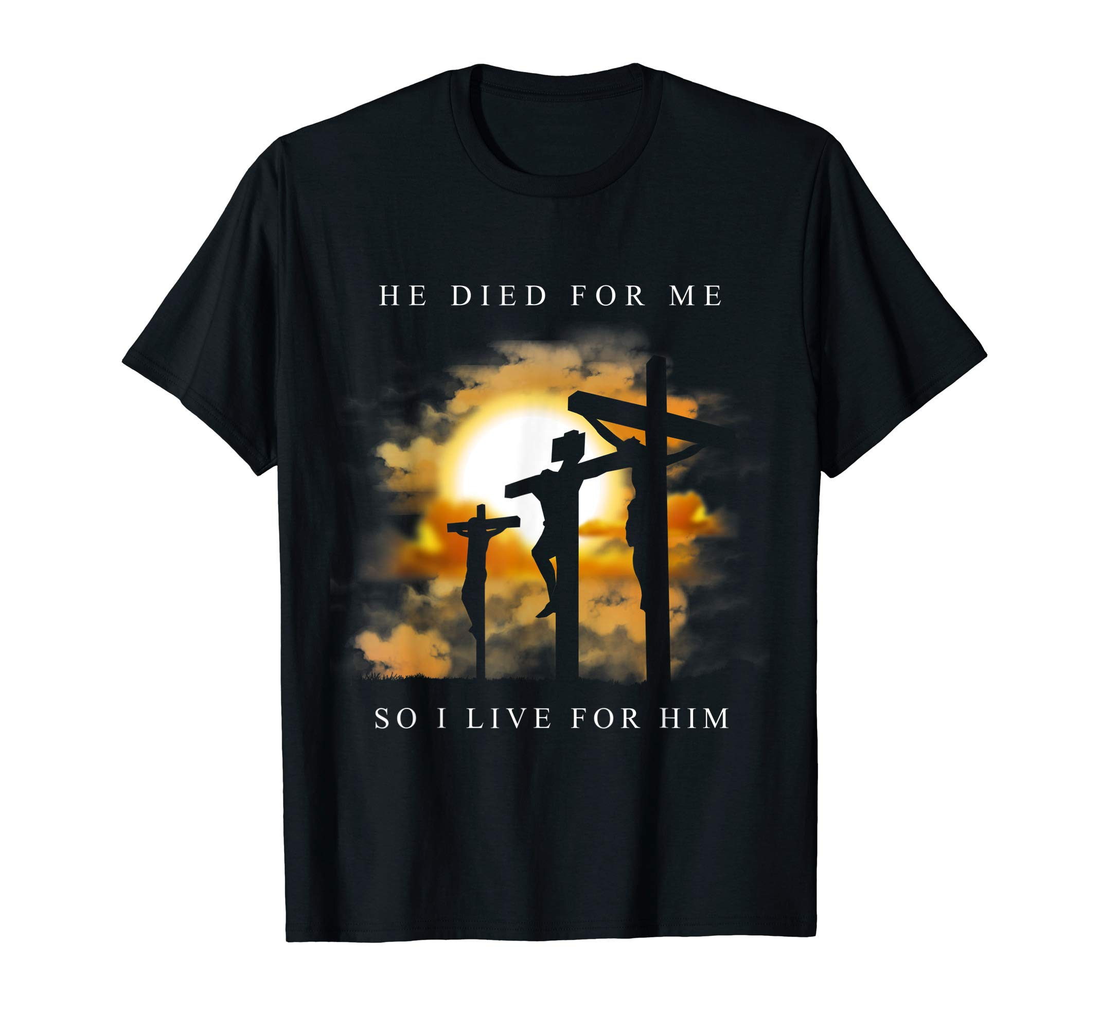 Christian Bible Verse Shirt Jesus Died For Me Gift