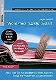 WordPress 4.x Quickstart: Alles, was Sie für den Betrieb eines eigenen Blogs mit WordPress wissen müssen