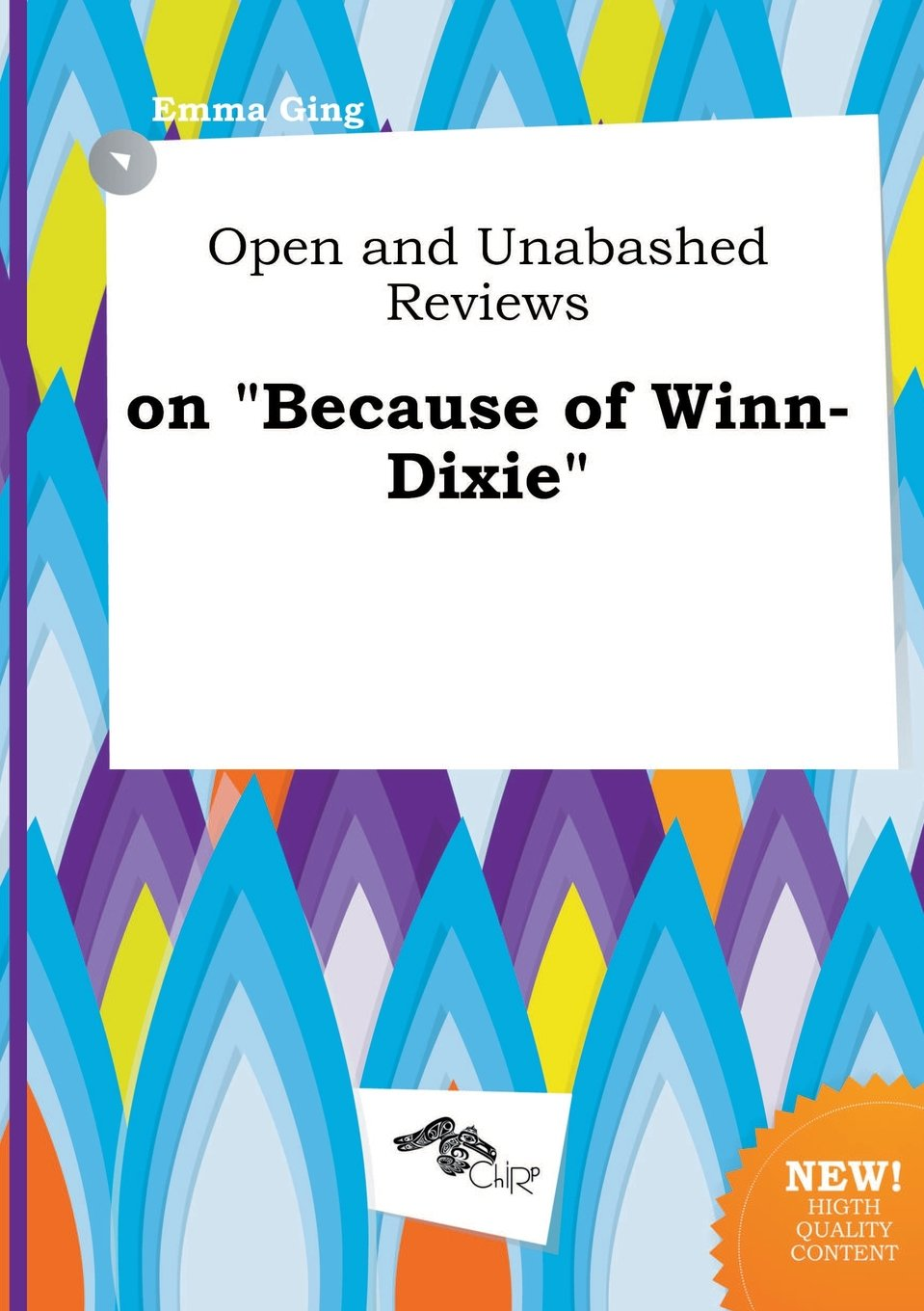 Open and Unabashed Reviews on Because of Winn-Dixie: Emma Ging ...