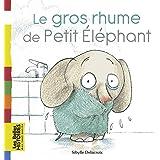 Le gros rhume de Petit Éléphant