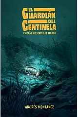 El Guardián del Centinela y otras historias de terror (Spanish Edition) Kindle Edition