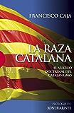 La raza catalana: El núcleo doctrinal del catalanismo (Ensayo nº 398)