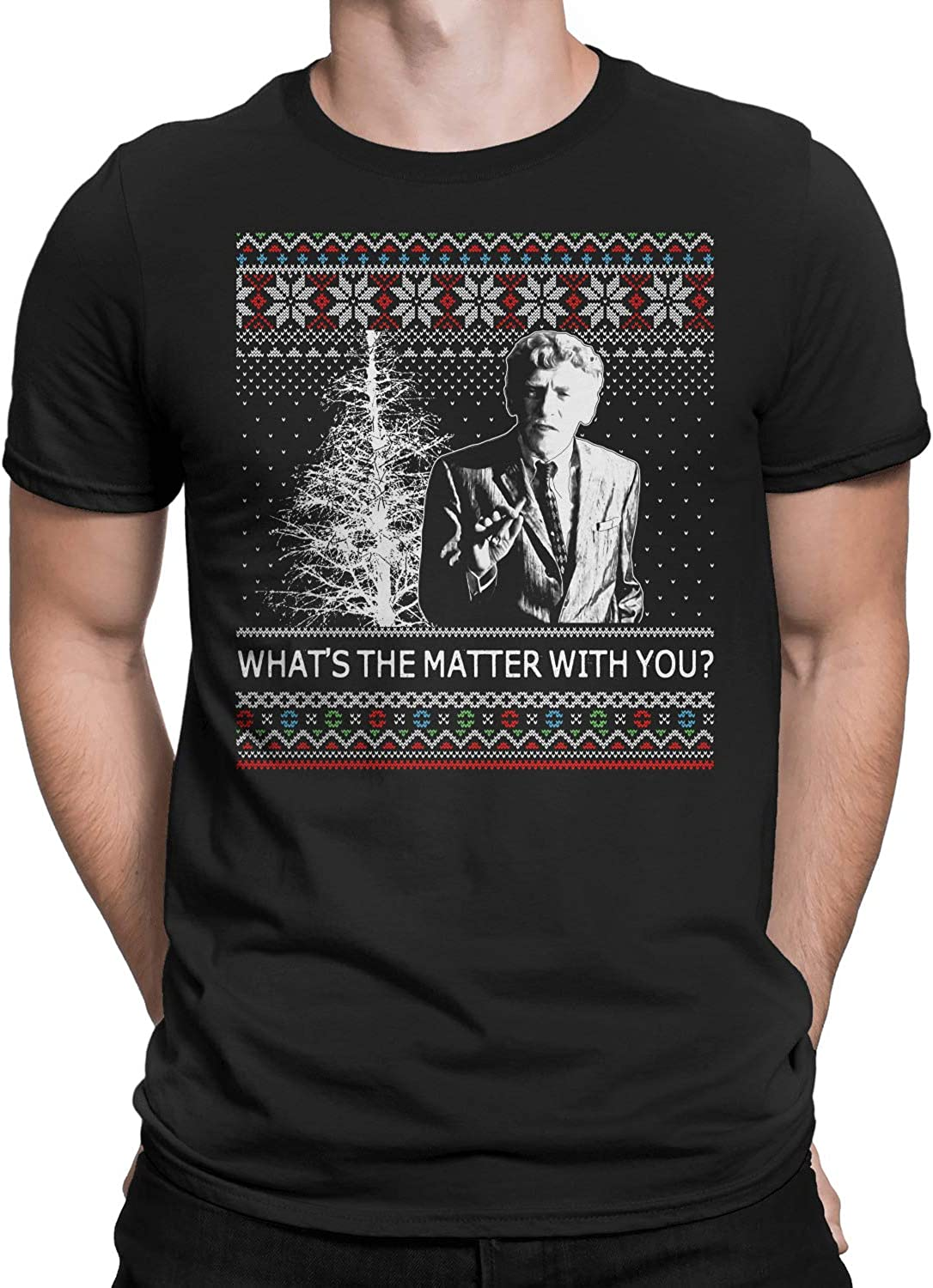 Whats The Matter with You Ugly Christmas T-Shirt
