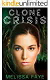 Clone Crisis: Book 1 of a Dystopian Adventure Trilogy
