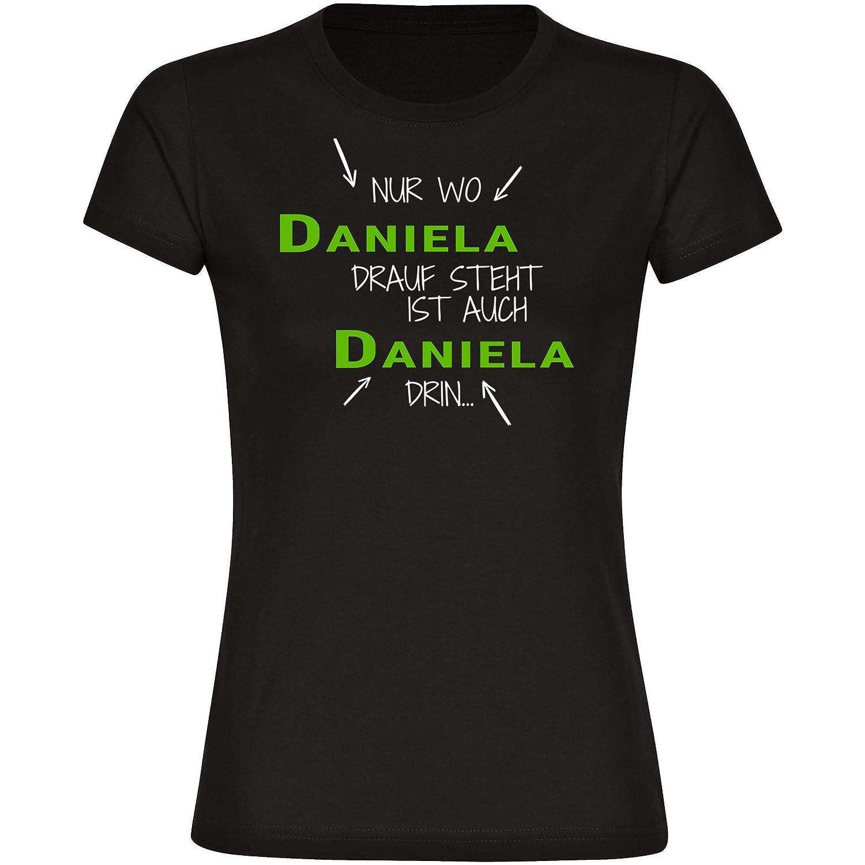 T-Shirt Nur wo Daniela drauf steht ist auch Daniela drin schwarz Damen Gr S bis