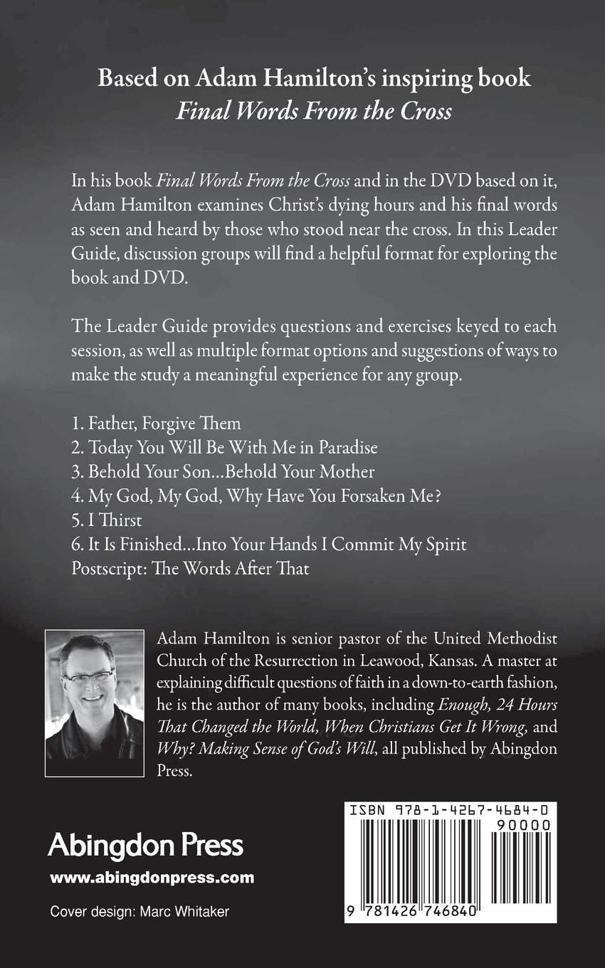 Final Words From the Cross Leader's Guide: Adam Hamilton