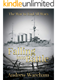Falling Into Battle (The War To End All Wars Book 1)