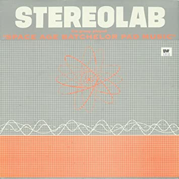 Stereolab - Stereolab: The Groop Played Space Age Batchelor