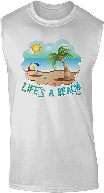 TooLoud Lifes a Beach Muscle Shirt