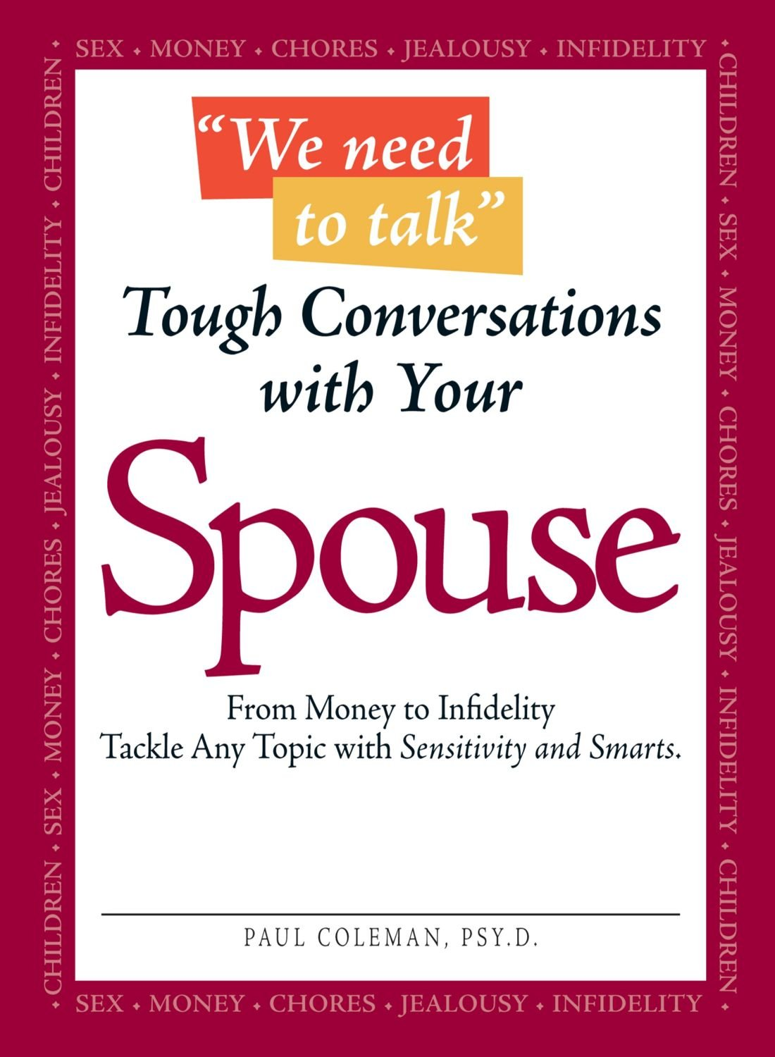 We Need to Talk Tough Conversations With Your Spouse: From Money to Infidelity Tackle Any Topic with Sensitivity and Smarts ebook