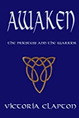 Awaken (The Priestess and the Warrior Book 1) Kindle Edition
