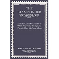 The Stamp Finder - Tells at a Glance the Country to Which Any Stamp Belongs and Where to Place It in Your Album - The…