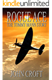 Rogue Ace: The Tommy Mann Story