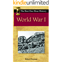 World War I : The Best One-Hour History