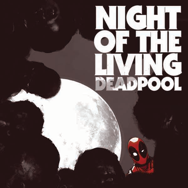 Night of the Living Deadpool (Issues) (4 Book Series)