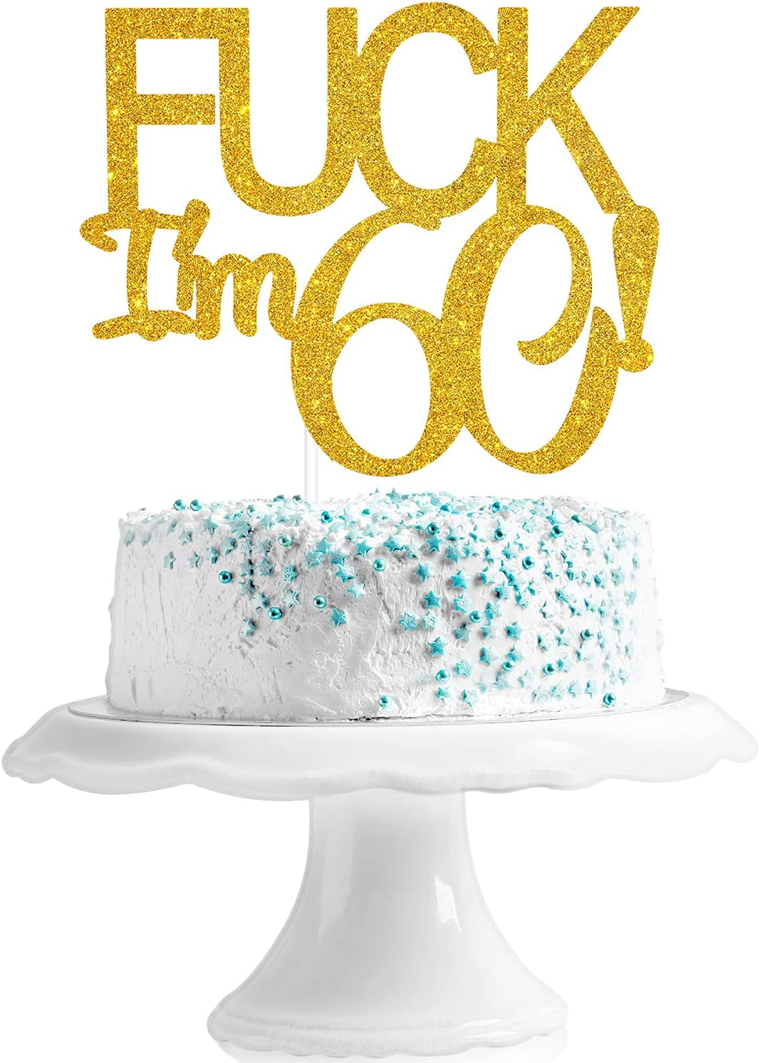 Funny Fuck I'm 60 Birthday Cake Topper - Gold Glitter Fabulous Sixty Years Birthday Cake Décor - Cheers To Dirty 60th Birthday Party Decoration