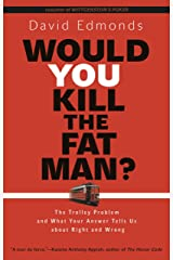 Would You Kill the Fat Man?: The Trolley Problem and What Your Answer Tells Us about Right and Wrong Kindle Edition