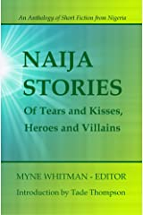 Of Tears and Kisses, Heroes and Villains (Naija Stories Book 1) Kindle Edition
