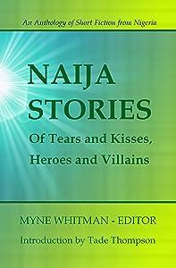 Of Tears and Kisses, Heroes and Villains (Naija Stories Book 1)
