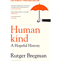 Humankind: A Hopeful History (English Edition)