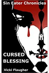 Cursed Blessing: Book One of the Sin Eater Chronicles Kindle Edition