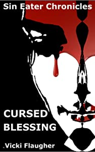 Cursed Blessing: Book One of the Sin Eater Chronicles