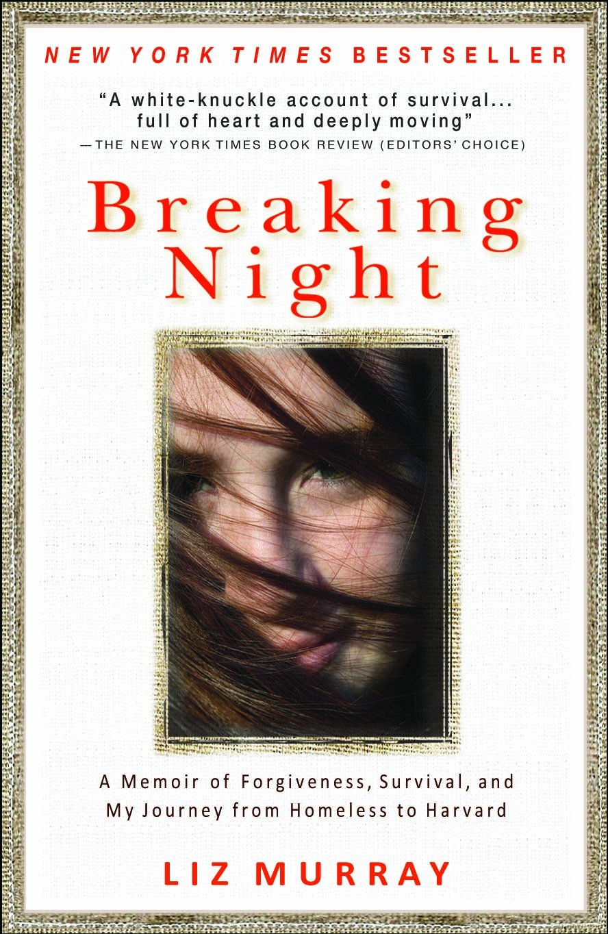 breaking night a memoir of forgiveness survival and my journey  breaking night a memoir of forgiveness survival and my journey from homeless to harvard liz murray 9781401310592 com books