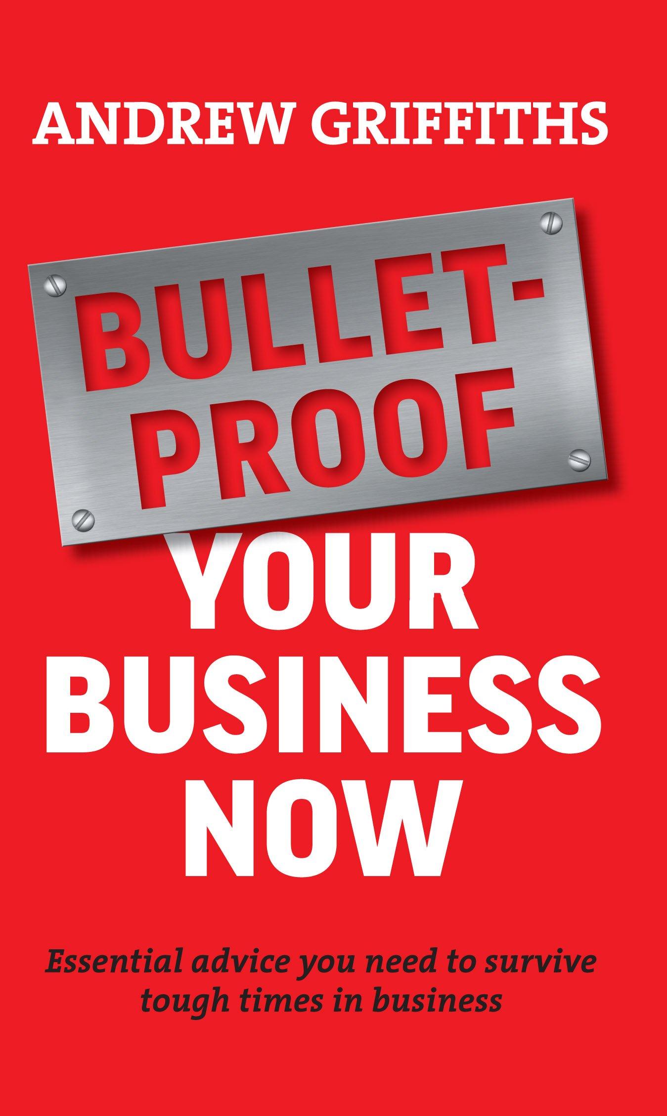 Download Bulletproof Your Business Now ebook