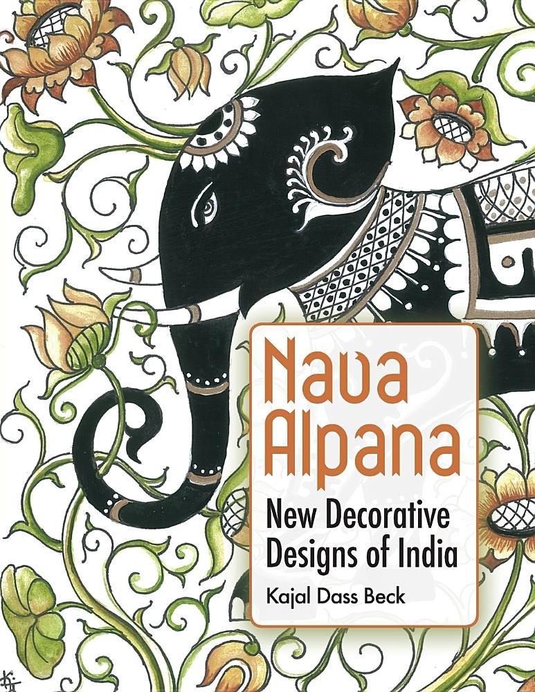 Amazon Nava Alpana New Decorative Designs Of India 9781936135219 Kajal Dass Beck Books