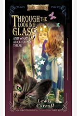 Through the Looking-Glass: And What Alice Found There (Abridged and Illustrated) Hardcover