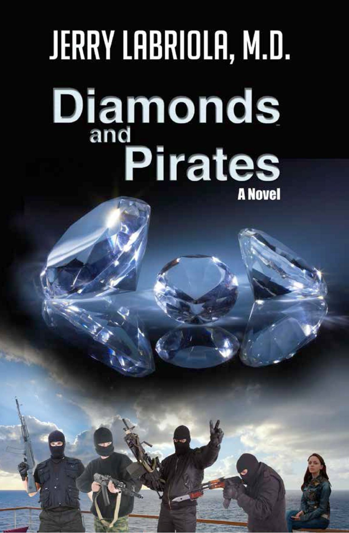 Diamonds and Pirates: Jerry Labriola M.D.: 9781928782865 ...
