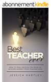 Best Teacher Ever: How to truly receive the sense of accomplishment from teaching children (teach, classroom, teaching phonics, teach reading, classroom ... learning resources) (English Edition)
