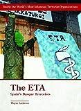 ETA: Spain's Basque Terrorists (Inside the World's Most Infamous Terrorist Organizations)