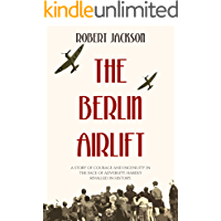 The Berlin Airlift: The Cold War's most remarkable operation