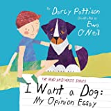 I Want a Dog: My Opinion Essay (Read and Write)