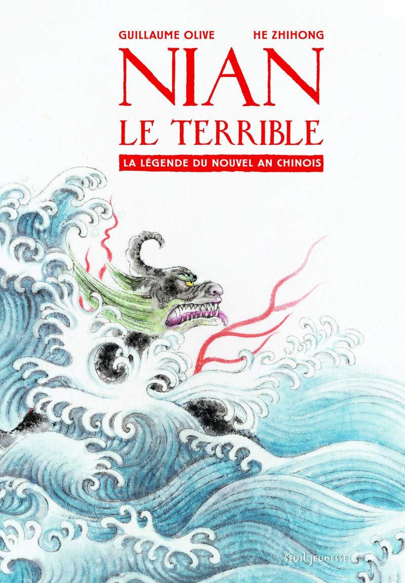 Amazon.fr - Nian le terrible. La Légende du Nouvel an chinois - Olive, Guillaume, He, Zhihong - Livres