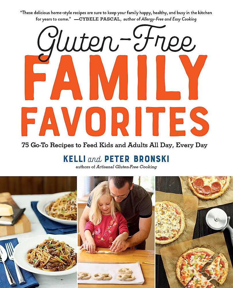Gluten-Free Family Favorites: 75 Go-To Recipes to Feed Kids and Adults All Day, Every Day by The Experiment