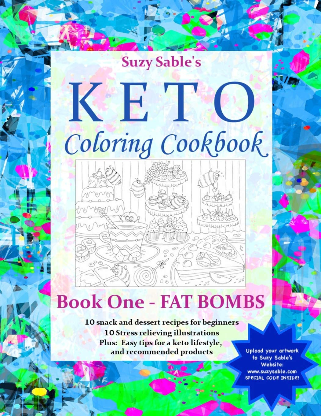 Suzy Sable S Keto Coloring Cookbook Book One Fat Bombs Sable Suzy 9781797494029 Amazon Com Books