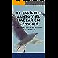 EL ESPÍRITU SANTO Y EL HABLAR EN LENGUAS: ESENCIAL PARA EL NUEVO NACIMIENTO