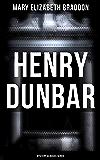 Henry Dunbar (Mystery Classics Series)