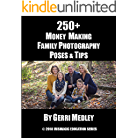 250+ MONEY MAKING FAMILY PHOTOGRAPHY POSES & TIPS (IrisMagic Education Series Book 2) book cover
