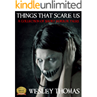 Things That Scare Us: A Collection of Short Horror Tales (English Edition)