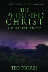 The Petrified Christ: Special Collector's Edition Kindle Edition