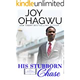 His Stubborn Chase: A Christian Inspirational Fiction #9 (After, New Beginnings & The Excellence Club)