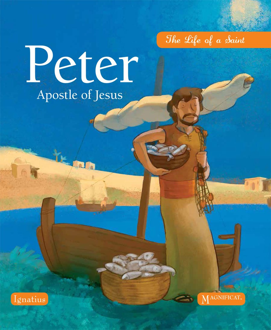 Peter, Apostle of Jesus (The Life of a Saint)