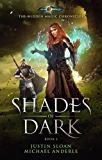 Shades Of Dark: Age Of Magic - A Kurtherian Gambit Series (The Hidden Magic Chronicles Book 2) (English Edition)