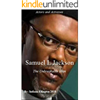 Samuel L. Jackson: The Unbreakable Man, Actors Biography, Acting & Auditioning, Actors & Entertainers, Movies, Comedians, Acting & Auditioning, Historical, Education, Nonfiction